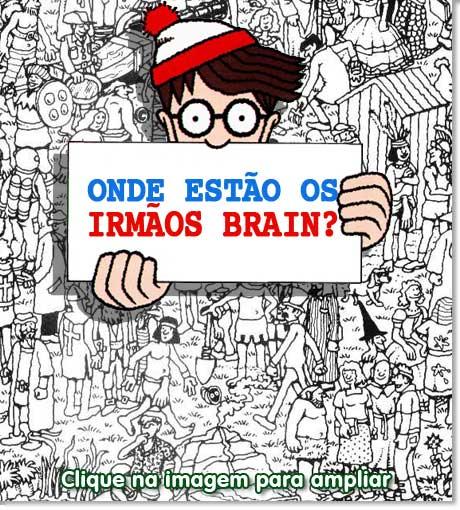 Onde Estao os Irmaos Brain 3