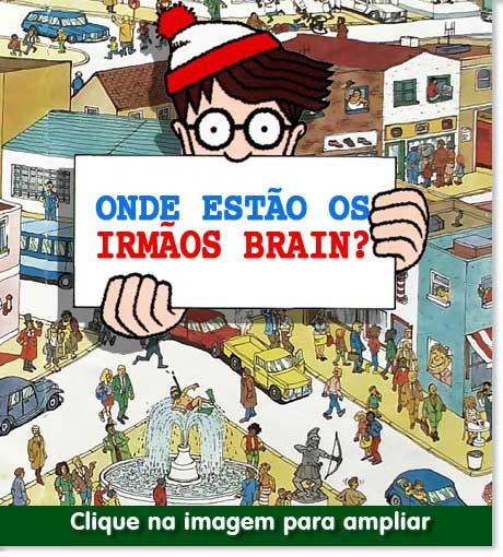 Onde estao os Irmaos Brain
